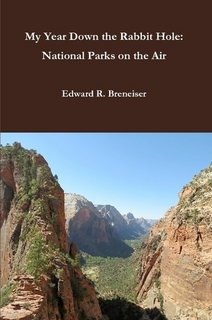 Edward Breneiser's book, My Year Down the Rabbit Hole: National Parks on the Air